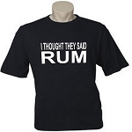 I Thought They Said RUM.  Men's / Universal Fit T-Shirt